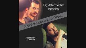 Dj Volkan Uca Feat Can Tosun - Hiç Affetmedim Kendimi
