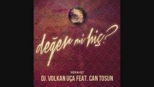 Volkan Uca Feat.Can Tosun - Değer Mi Hiç