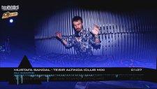 Dj Kantik Ft. Mustafa Sandal - Tesir Altinda