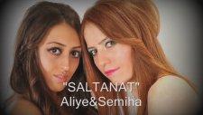 Aliye & Semiha - Saltanat (Albüm Tanıtım)