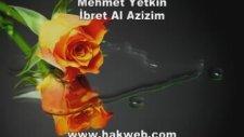 Mehmet Yetkin - İbret Al Azizim