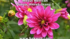 Mesut Mertcan - Dünya, Ahiret, İnanç 1
