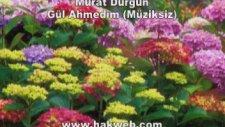 Murat Durgun - Gül Ahmedim (Müziksiz)