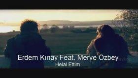 Merve Özbey - Feat. Erdem Kınay - Helal Ettim