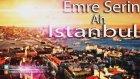 Emre Serin - Ah İstanbul