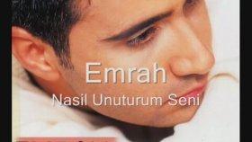 Emrah - Nasıl Unuturum Seni