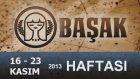 BAŞAK Burcu Bu HAFTA-16-23 Kasım 2013- Astrolog DEMET BALTACI  - Bilinç Okulu, astroloji, burçlar