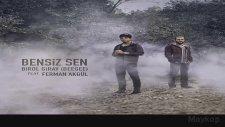 Ferman Akgül Feat. Birol Giray (BeeGee) - Bensiz Sen