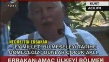 Erbakan Hoca, Kürt Açılımında Haklı Çıktı!