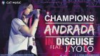 Andrada Feat J Yolo - Champions In Disguise (Official Single)