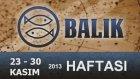 BALIK Burcu HAFTALIK Yorumu (23-30 Kasım 2013) Astrolog DEMET BALTACI  - Astroloji, burçlar, burç