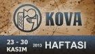 KOVA Burcu HAFTALIK Yorumu (23-30 Kasım 2013) Astrolog DEMET BALTACI  - Astroloji, burçlar, burç
