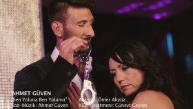 Ahmet Güven - Sen Yoluna Ben Yoluma