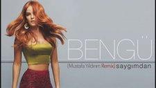 Bengü - Saygımdan (Mustafa Yıldırım Remix)