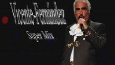 Vicente Fernandez Super Mix