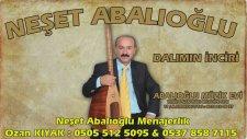 Neşet Abalıoğlu - Dalımın İnciri