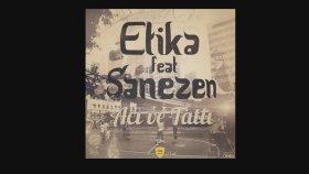 Etika Feat. Şanezen - Acı Ve Tatlı