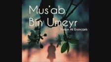 Musab Bin Umeyr (Dursun Ali Erzincanlı)