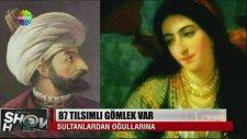 Osmanlı Sultanlarının Tılsımlı Gömlekleri