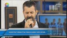 Hüseyin Turan - O Sole Mio (Canlı Performans)