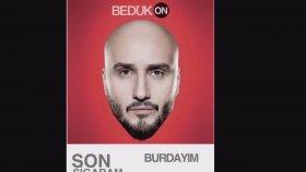 Bedük - Son Sigaram Feat. Serhat