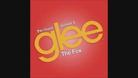 Glee - The Fox - What Does The Fox Say?