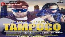 Dubosky Ft Bossy Lion - En La Cama Tampoco