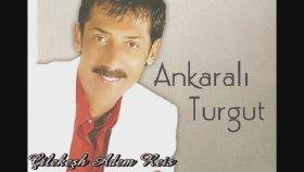Ankaralı Turgut - Çaya İner Ağlarım