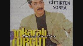 Ankaralı Turgut - Dağlarım Karlımdır