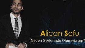 Alican Sofu - Neden Gözlerinde Ölemiyorum