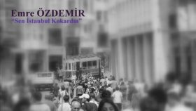 Emre Özdemir - Sen İstanbul Kokardın