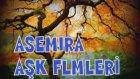 Asemira - Aşk Filmleri
