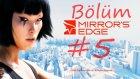 Mirror's Edge Walkthrough Bölüm 5