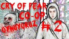 Cry Of Fear : Co-Op Oynuyoruz | Bölüm 2 |
