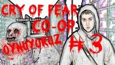 Cry Of Fear : Co-Op Oynuyoruz   Bölüm 3  