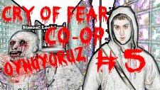 Cry Of Fear : Co-Op Oynuyoruz | Bölüm 5 |