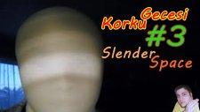 Korku Gecesi : Bölüm 3 | Slender Space | Slender'in Kızgın Abisi