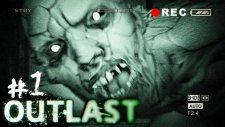 Outlast : Gameplay - Walkthrough | Bölüm 1 |