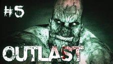 Outlast : Gameplay - Walkthrough | Bölüm 5 |