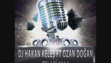 Dj Hakan Keleş Ft Ozan Doğan - Telafi 2014