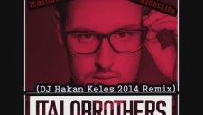 ItaloBrothers - This Is Nightlife (DJ Hakan Keles 2014 Remix)