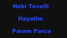 Nebi Tecelli - Hayatım Param Parça