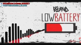 Dj Bl3nd - Low Battery