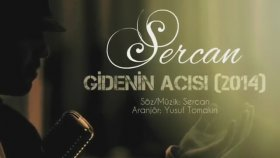 Sercan - Gidenin Acısı (2014)