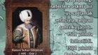 DERS 1494 1566 KANUNI SULTAN MUHTEŞEM SÜLEYMAN Hürrem Sultan Zigetvar 89. halife