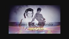 Andrea & Alek Sandar - Peaceful Place (Feat. Boyplay)