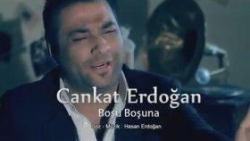 Cankat Erdoğan - Boşu Boşuna