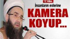 Cübbeli Ahmet Hoca: 'İnsanların Evlerine Kamera Koyup...'