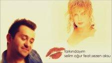 Selim Oğur Feat. Sezen Aksu - Farkındayım