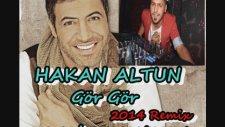 Hakan Altun - Gör Gör ( Dj Ali Berk Yılkın ) 2014 Remix